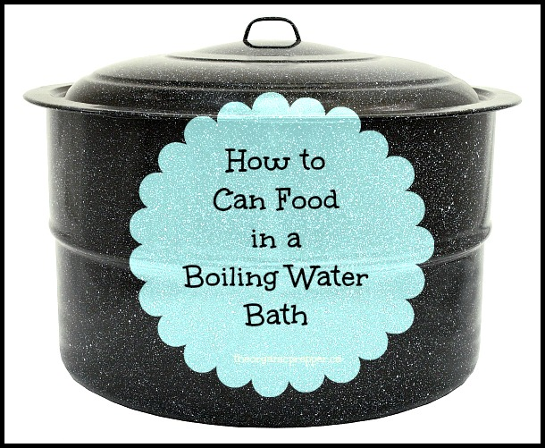 How to Can Food in a Boiling Water Bath