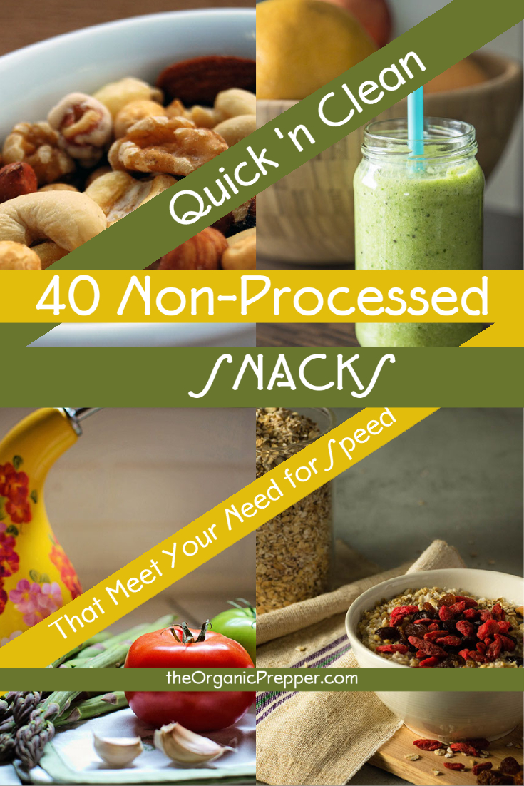 Quick and Clean: 40 Non-Processed Snacks (That Meet Your Need for Speed)