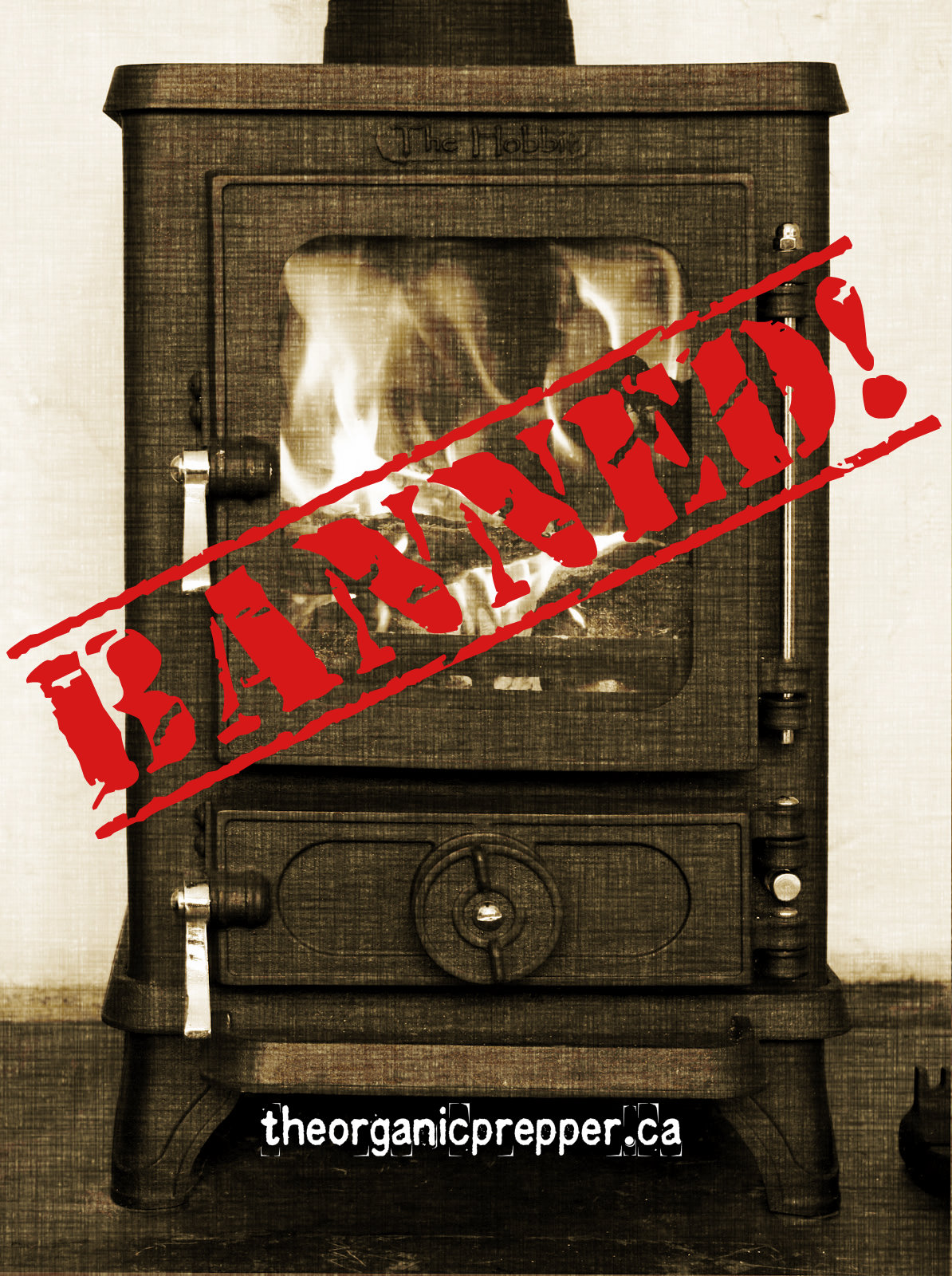 Our ever so helpful government has decided that your wood burning stove is  now a danger to the world. In another attempt to outlaw the off grid  lifestyle, ...