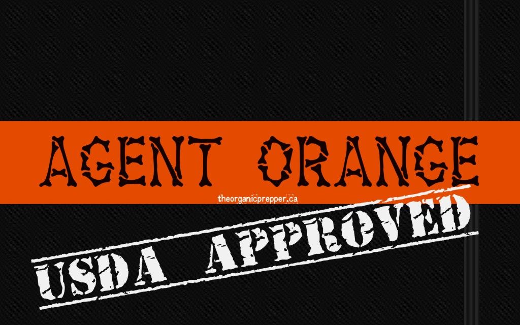 Usda Approved Agent Orange It 39 S Coming To A Farm Near You