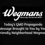 This GMO Propaganda Message Brought to You by Your Friendly Neighborhood Wegmans
