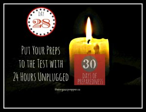 Put your preps to the test with 24 hours unplugged