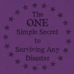 The one simple secret to surviving any disaster