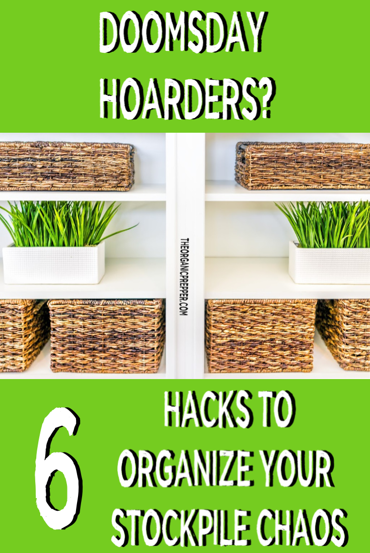 Doomsday Hoarders: 6 Hacks to Organize Your Stockpile Chaos
