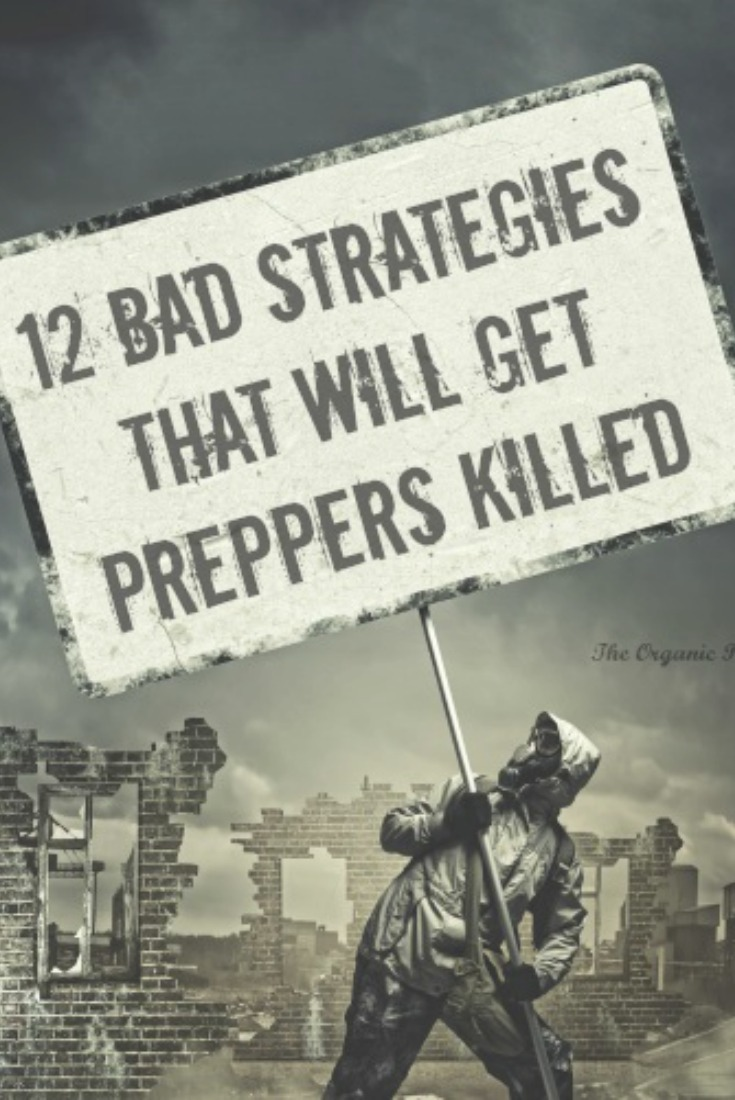 12 bad strategies that will get preppers killed the