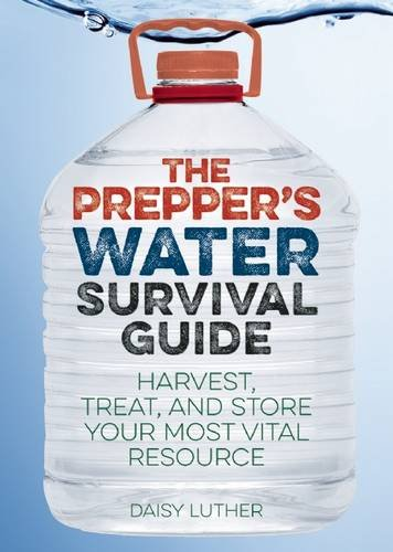 Preppers water survival guide