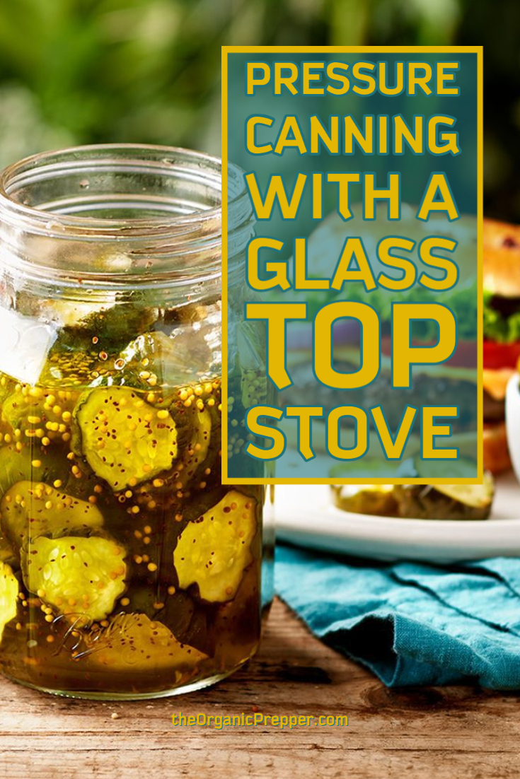 Pressure Canning with a Glass Top Stove: 3 Solutions
