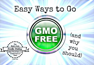 Feb 26 Easy Ways to Go GMO Free
