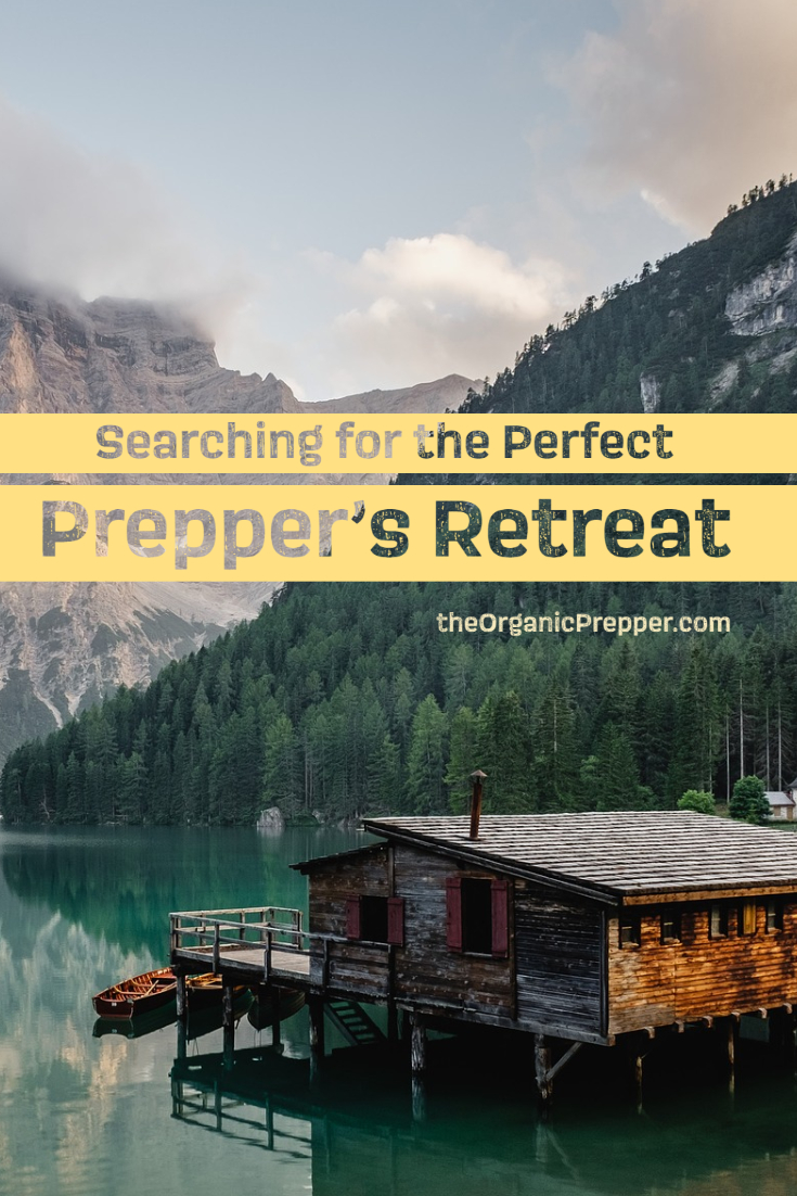 Searching for the Perfect Prepper's Retreat