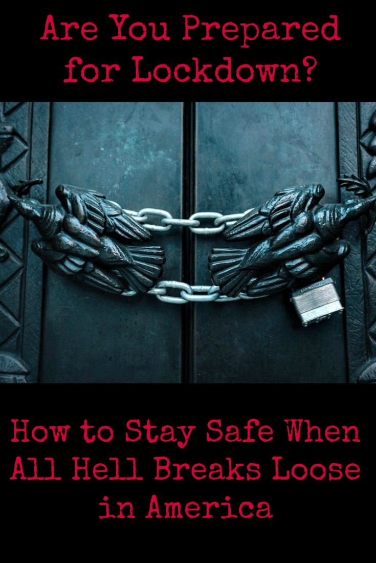 Are You Prepared for Lockdown? How to Stay Safe When All Hell Breaks Loose in America