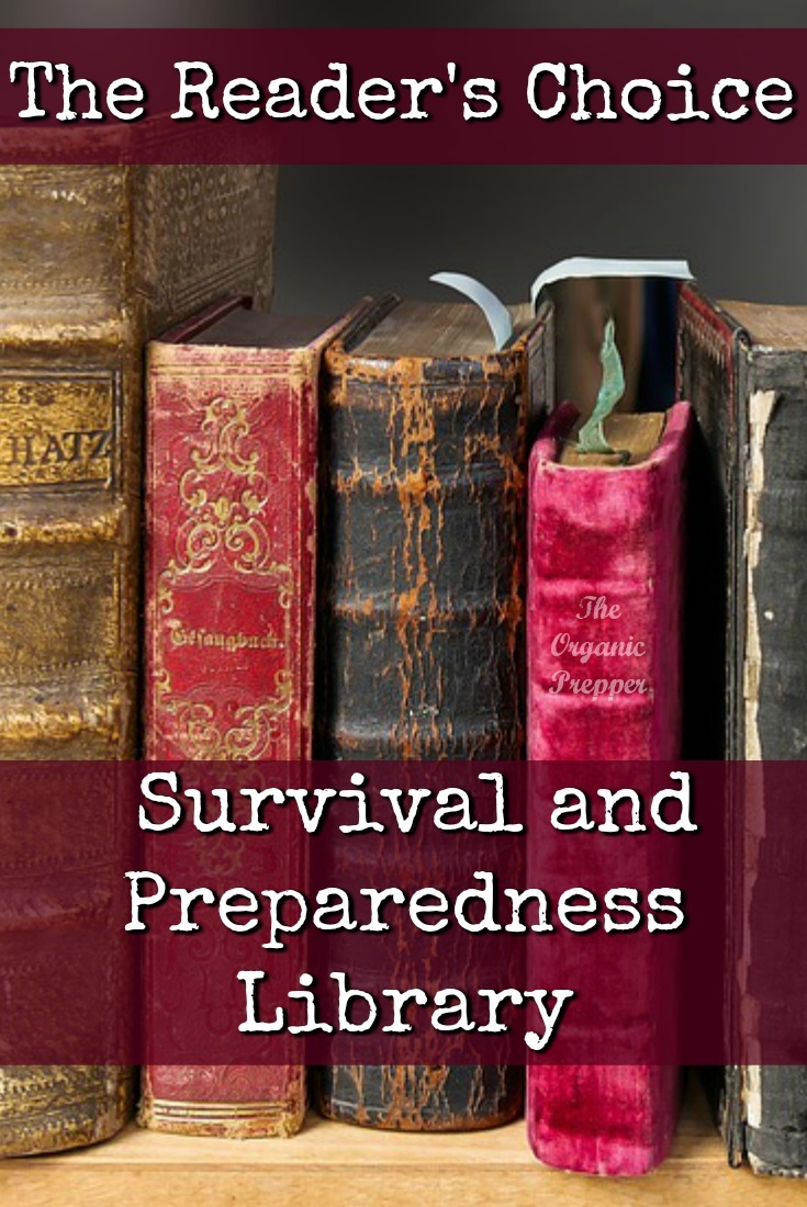 The readers choice survival and preparedness library the organic here is an amazing list of books to add to your survival and preparedness library fandeluxe