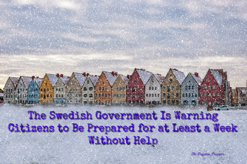 The Swedish government is warning its citizens to be #prepared to survive on their own for at least a week, which is unusual advice for Sweden to dispense. Is trouble on the horizon?