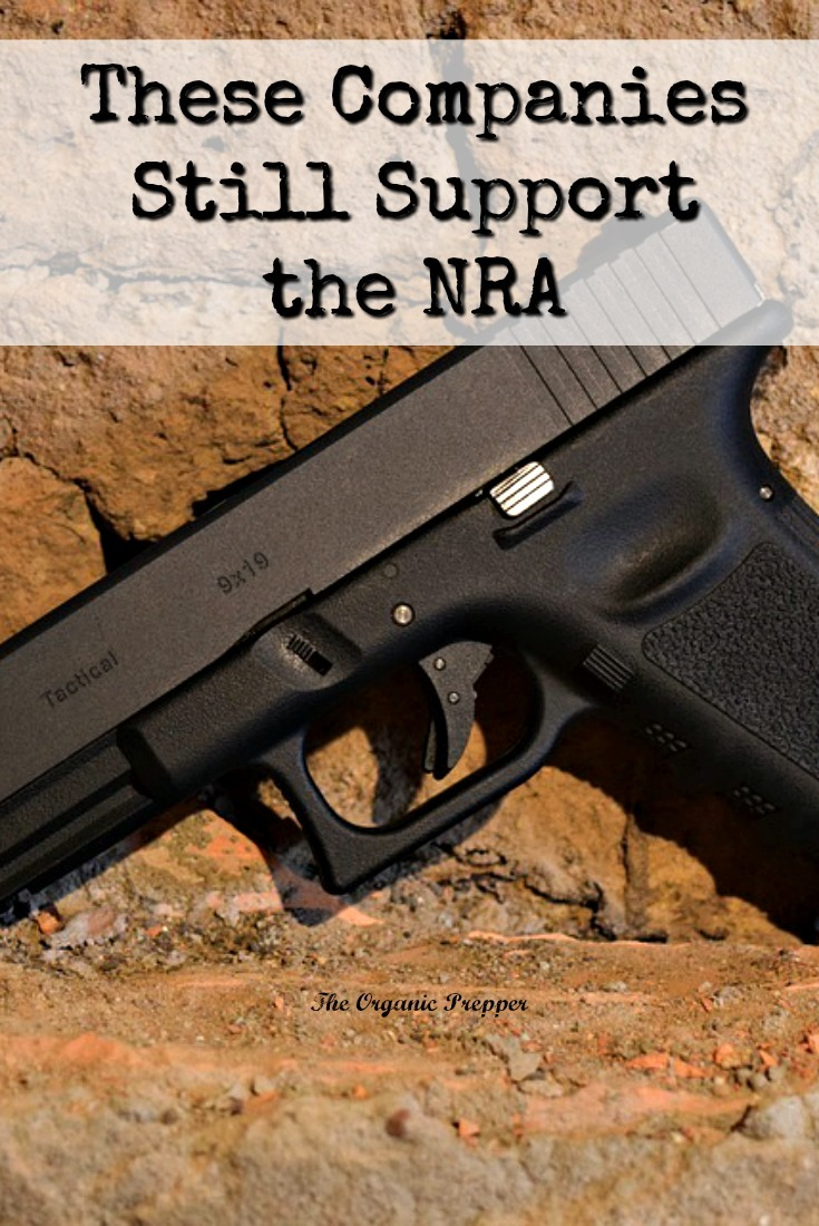 These companies haven't caved to pressure and continue to support the NRA. If you get a chance, you can support them in return.  The Organic Prepper
