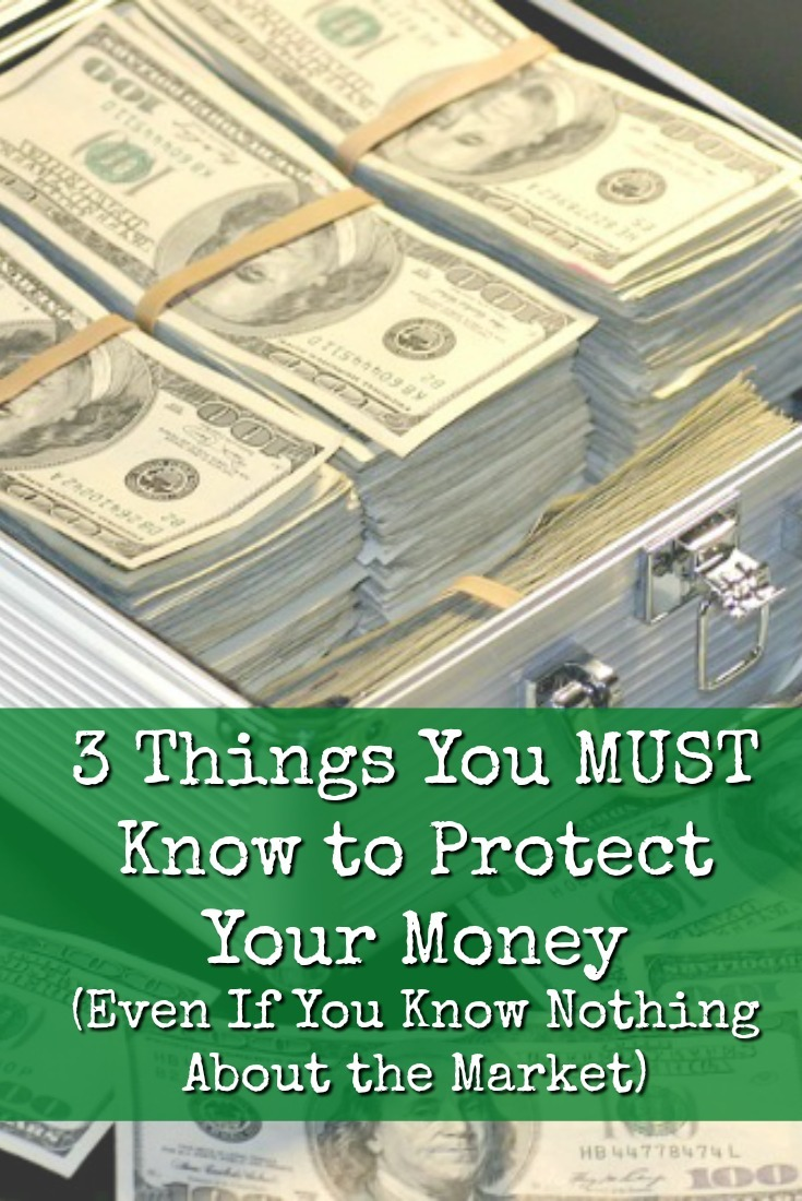 Even if you know nothing about the market, there are some things that you should understand in order to protect your money.