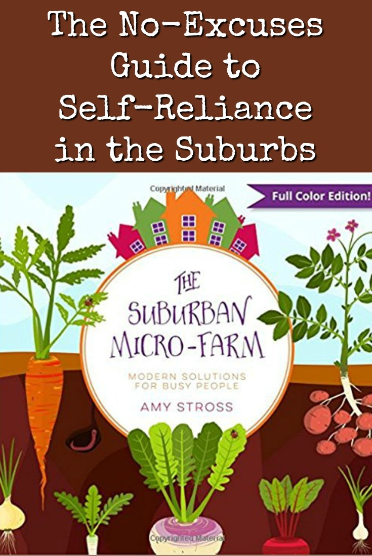 Do you live in the suburbs but yearn for the farm life? The two don't have to be mutually exclusive. This guide can help you realize your self-reliance dreams no matter where you live.