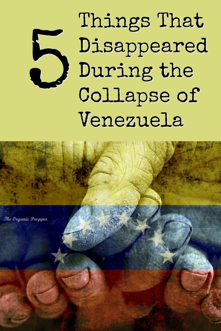 The collapse of Venezuela seems to be eternal. Many things have disappeared as the military and government continue to control and subjugate the population. | The Organic Prepper