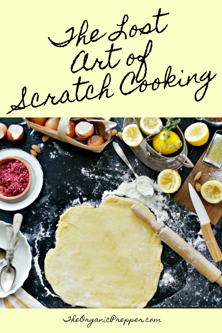 The Lost Art of Scratch Cooking