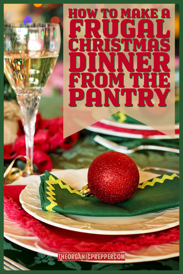 How to Make a Frugal Christmas Dinner from the Pantry