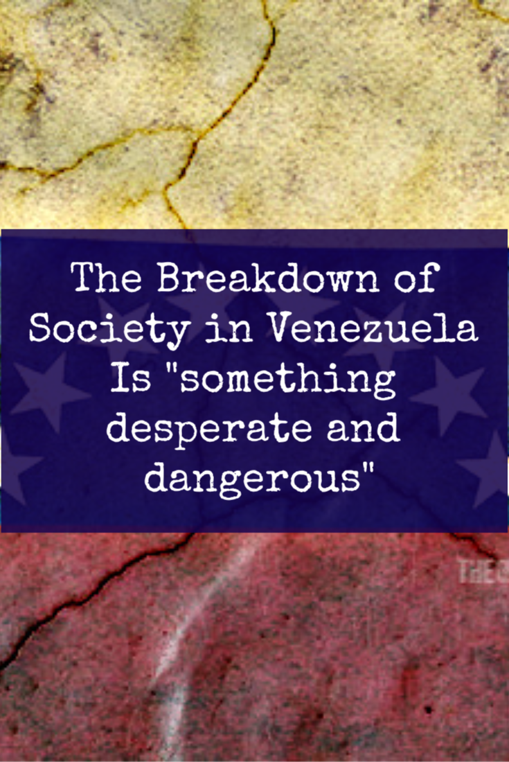 The Breakdown of Society in Venezuela Is \