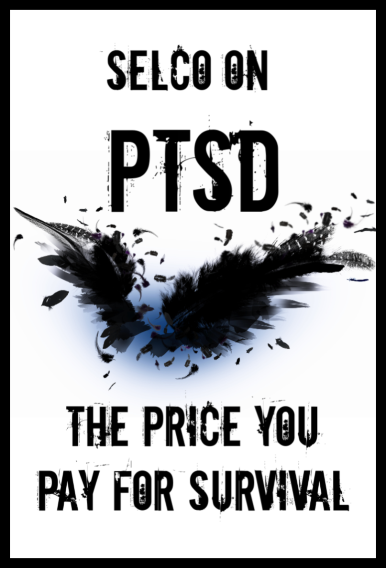 Selco on PTSD: The Price You Pay for Survival