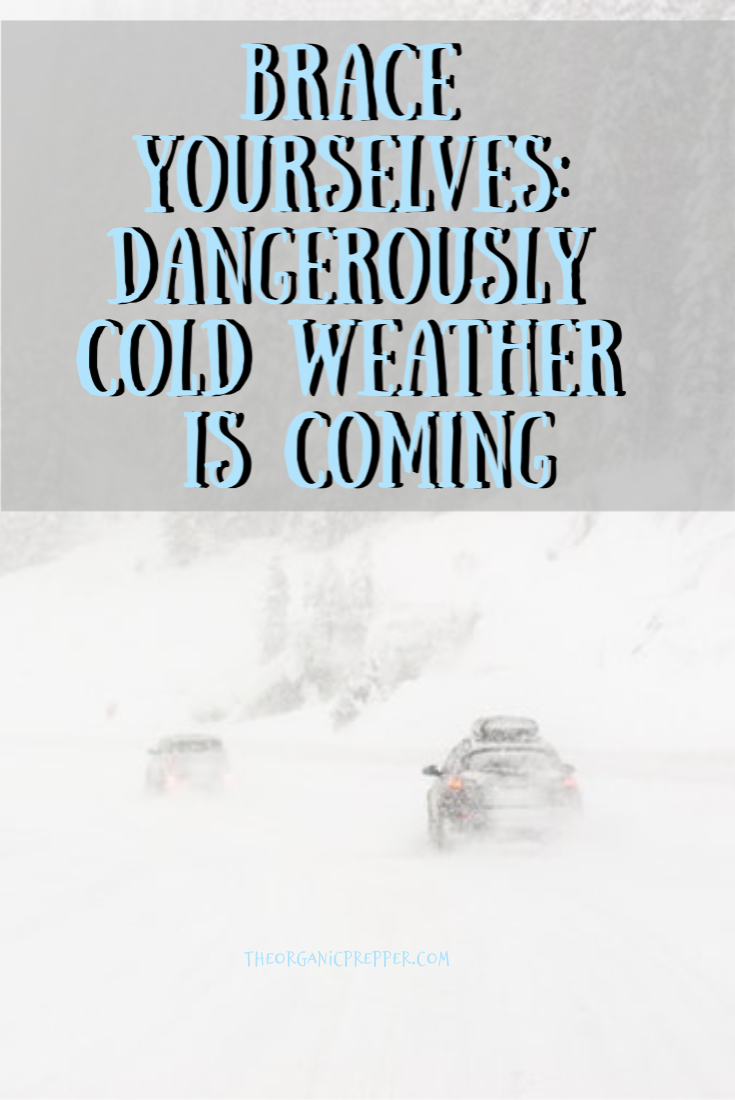 Brace Yourselves: DANGEROUSLY Cold Weather is Coming