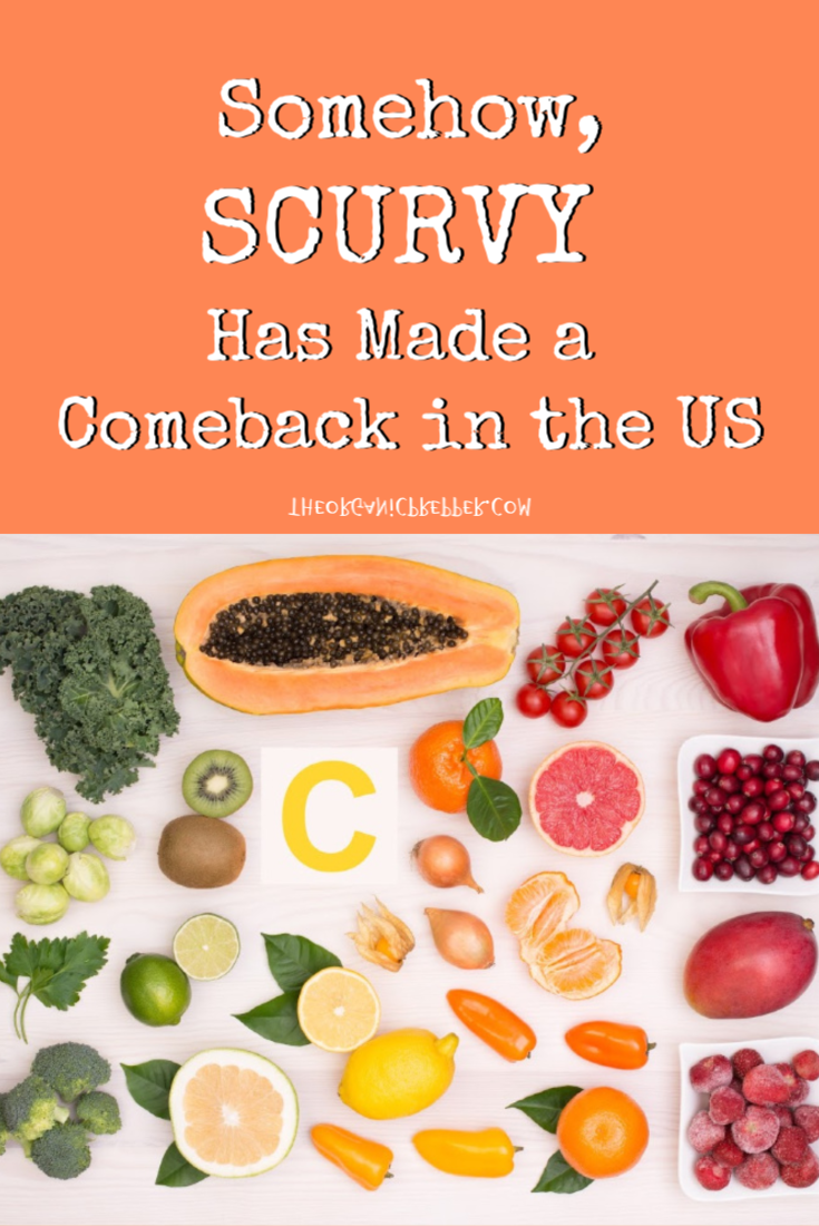 Somehow, SCURVY Has Made a Comeback in the US