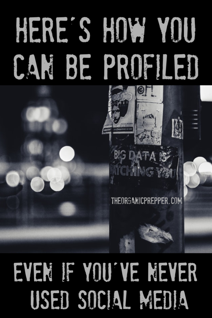 Here\'s How YOU Can Be Profiled Even If You\'ve NEVER Used Social Media