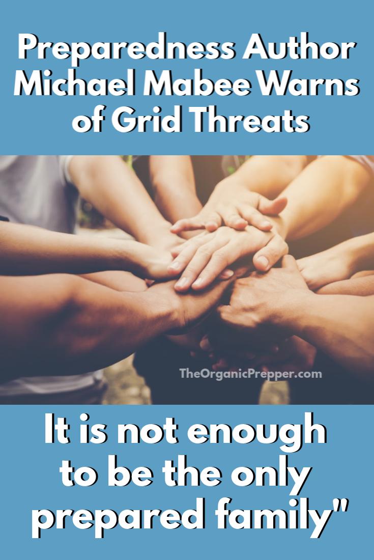 Preparedness Author Michael Mabee Warns of Grid Threats: \