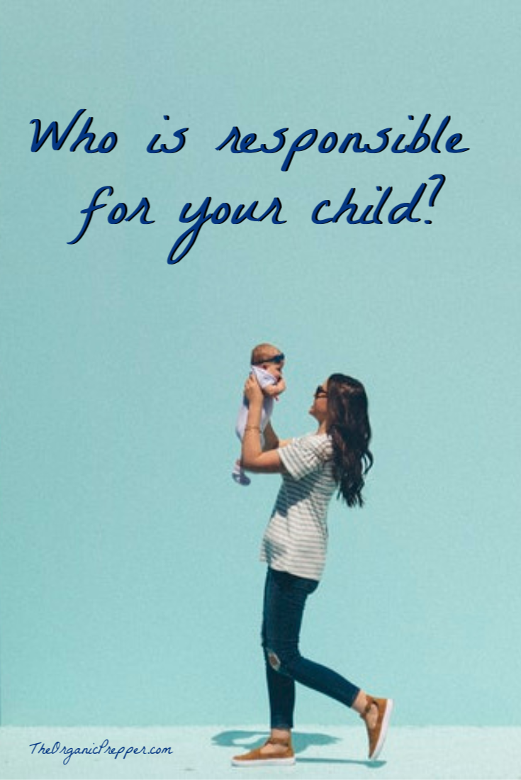 Who Is Responsible for Your Child?