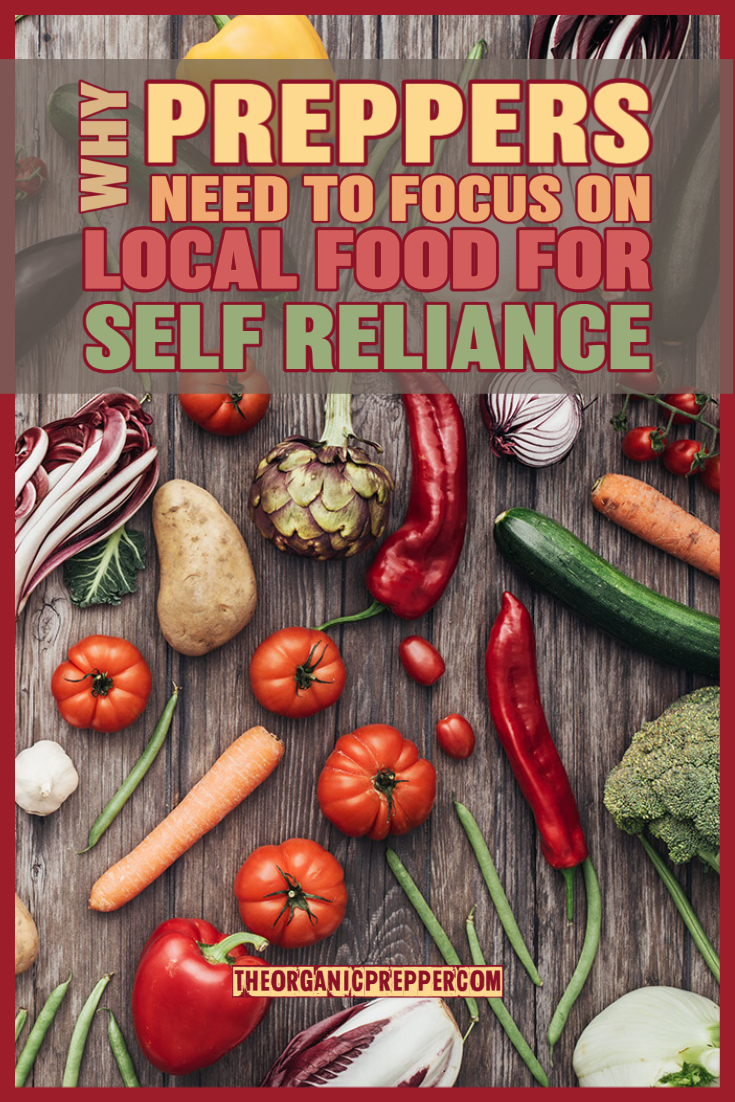 Why Preppers Need to Focus on Local Food for Self-Reliance