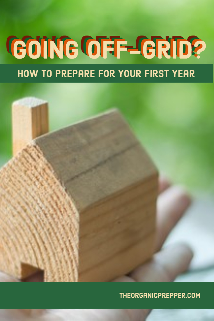 Going Off Grid? How to Prepare for Your First Year