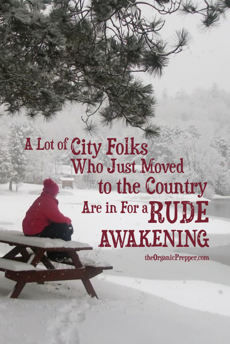 A Lot of City Folks Who Just Moved to the Country Are in for a Rude Awakening
