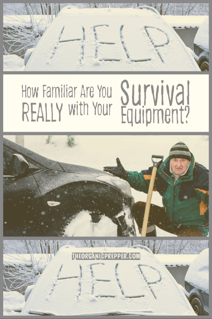 How Familiar Are You REALLY with Your Survival Equipment?