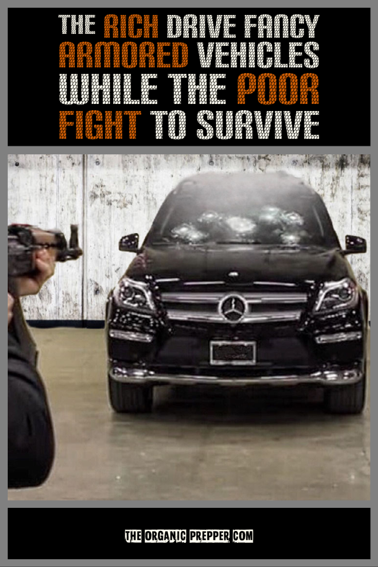 The Rich Drive Around in Fancy Armored Vehicles While the Poor Fight to Survive: A Different Kind of SHTF