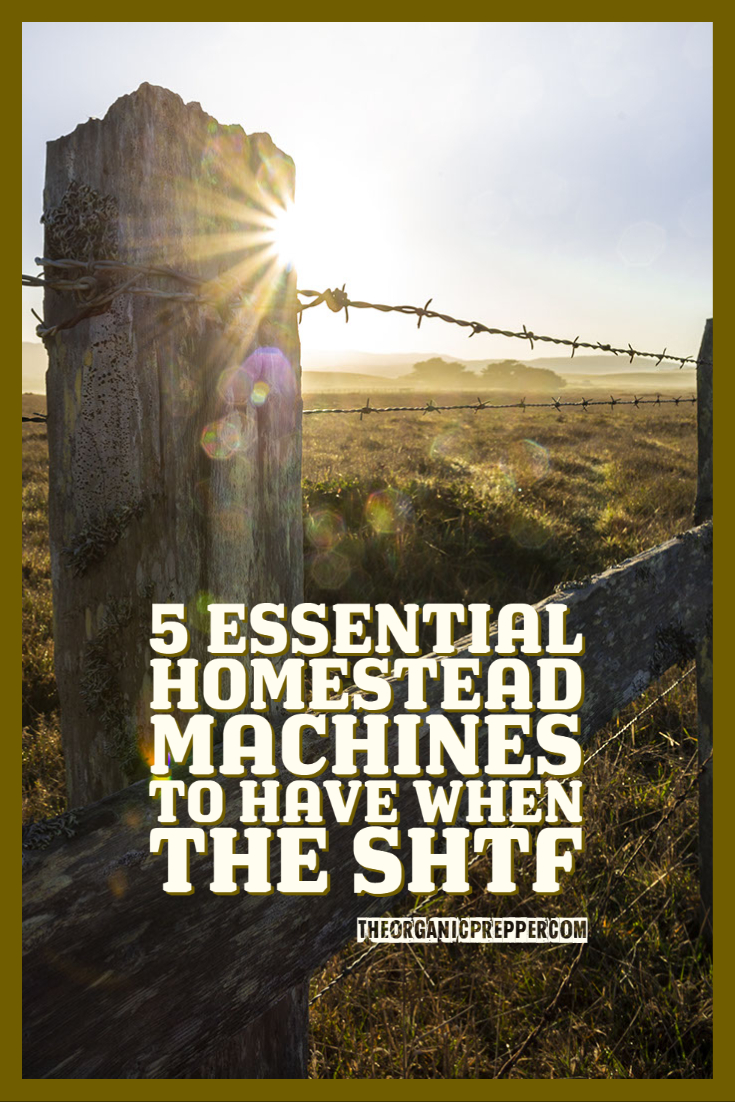 5 Essential Homestead Machines to Have When the SHTF