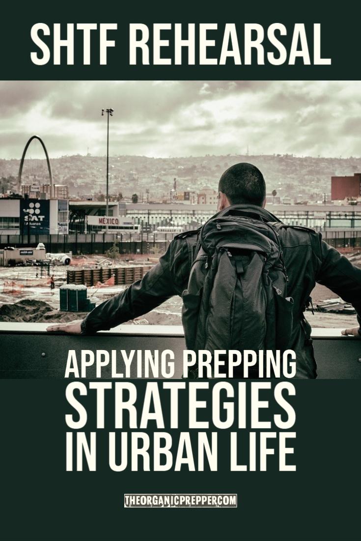 SHTF Rehearsal: Applying Prepping Strategies in Urban Life