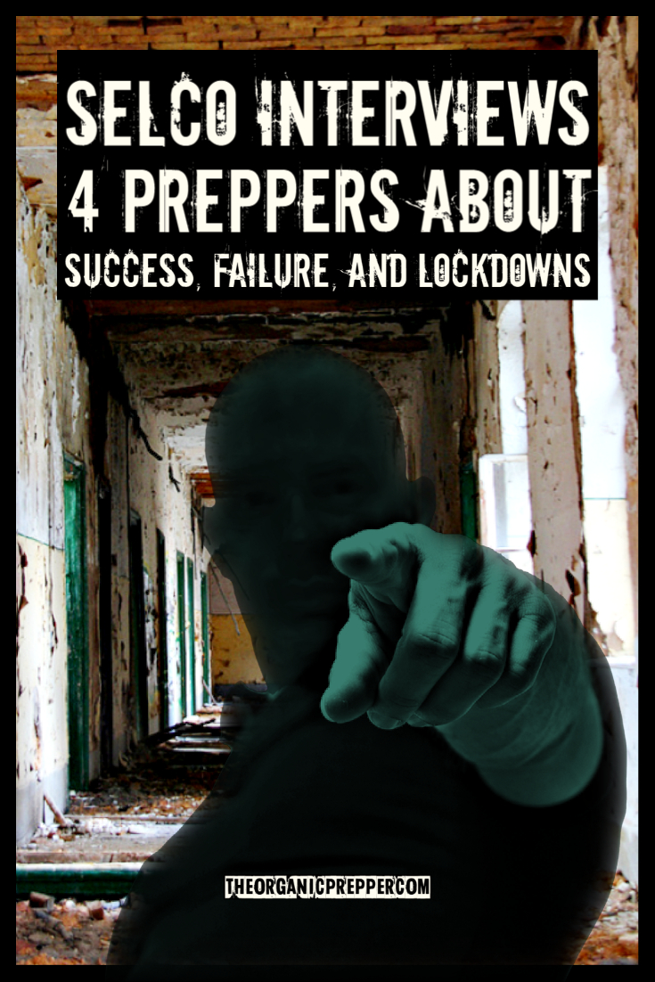 SELCO Interviews 4 Preppers About Success, Failure, and Lockdowns