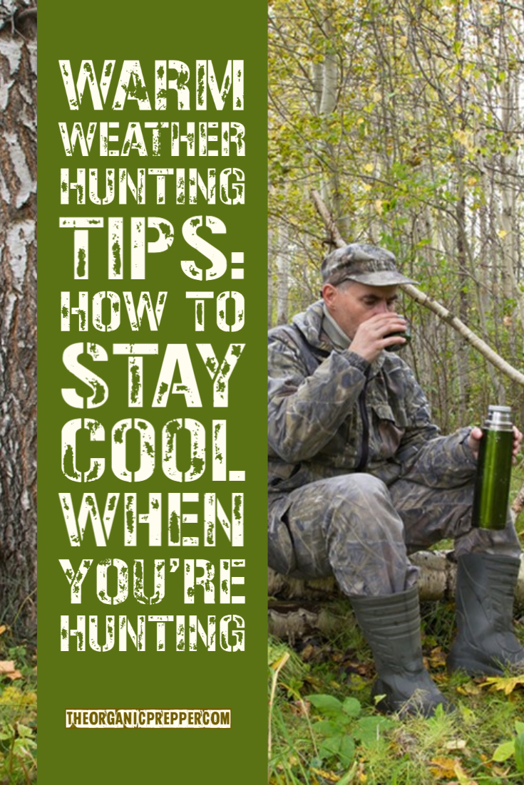 Warm Weather in the Woods: How to Stay Cool When You\'re Hunting