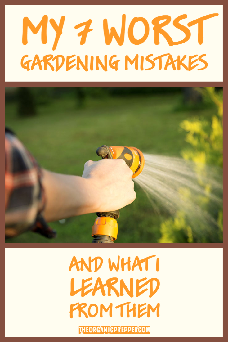 My 7 Worst Gardening Mistakes and What I Learned From Them