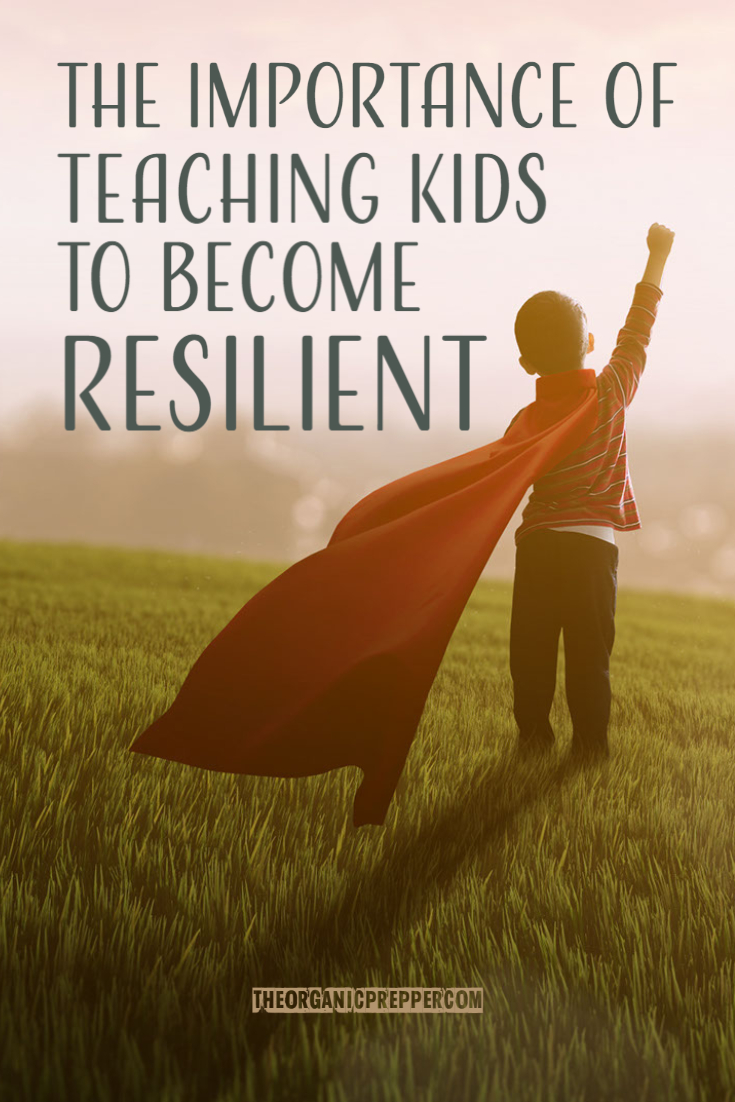 The Importance of Teaching Children to Become Resilient