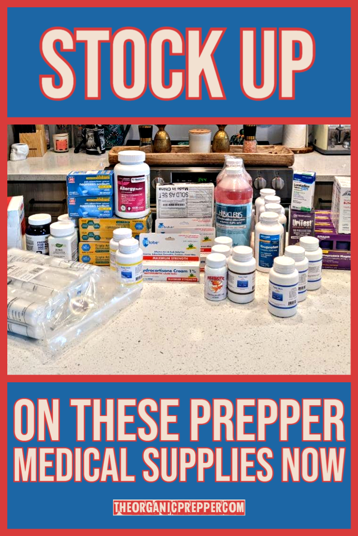 Stock Up on These Prepper Medical Supplies NOW