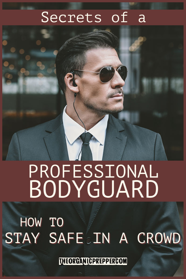 Secrets of a Professional Bodyguard: How to Stay Safe in a Crowd